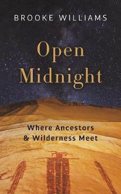Open Midnight: Where Ancestors and Wilderness Meet (Paperback)