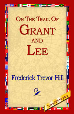 On the Trail of Grant and Lee (Paperback)