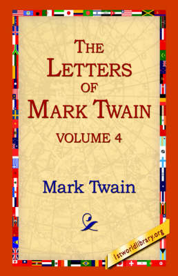The Letters of Mark Twain Vol.4 (Paperback)