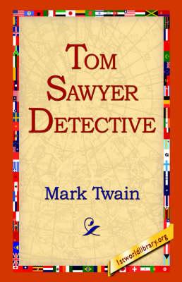 Tom Sawyer Detective (Paperback)