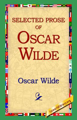 Selected Prose of Oscar Wilde (Paperback)
