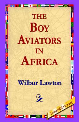 The Boy Aviators in Africa (Hardback)