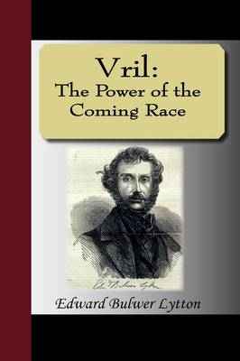 Vril: The Power of the Coming Race (Hardback)
