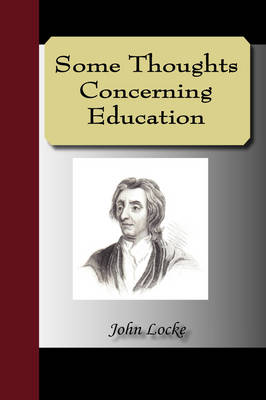 Some Thoughts Concerning Education (Paperback)