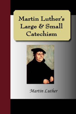 Martin Luther's Large & Small Catechism (Paperback)