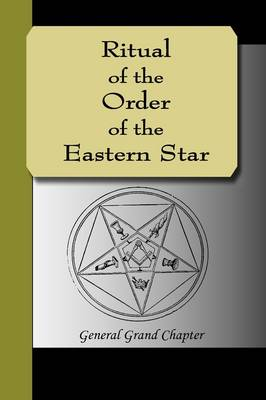 Ritual of the Order of the Eastern Star (Paperback)