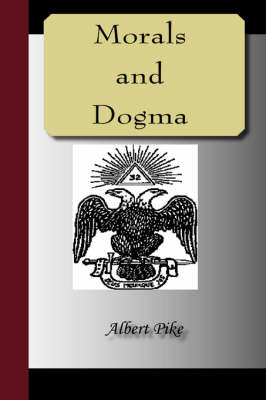 Morals and Dogma of the Ancient and Accepted Scottish Rite of Freemasonry (Paperback)