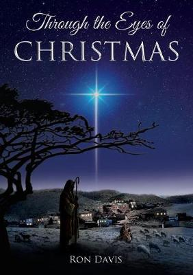 Through the Eyes of Christmas: Keys to Unlocking the Spirit of Christmas in Your Heart (Paperback)