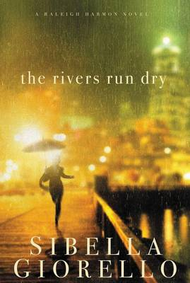 The Rivers Run Dry - A Raleigh Harmon Novel (Paperback)