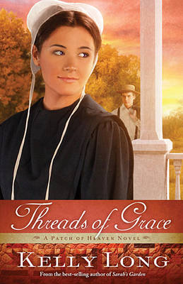 Threads of Grace - A Patch of Heaven Novel 3 (Paperback)