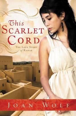 This Scarlet Cord: The Love Story of Rahab (Paperback)
