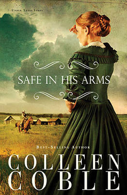 Safe in His Arms - Under Texas Stars 2 (Paperback)