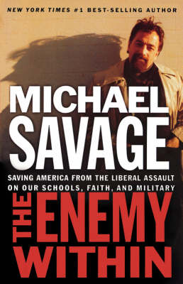 The Enemy Within: Saving America from the Liberal Assault on Our Churches, Schools, and Military (Paperback)