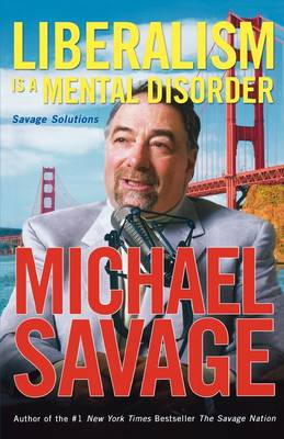 Liberalism Is a Mental Disorder: Savage Solutions (Paperback)