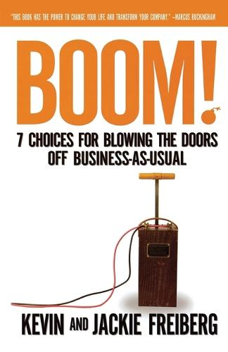 Boom!: 7 Choices for Blowing the Doors Off Business-As-Usual (Paperback)