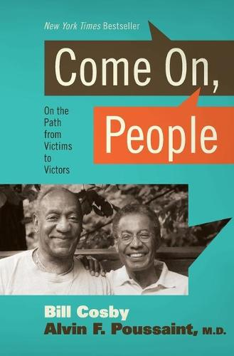 Come On People: On the Path from Victims to Victors (Paperback)