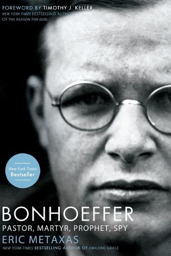 Bonhoeffer: Pastor, Martyr, Prophet, Spy (Paperback)