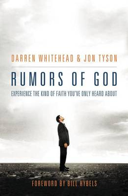 Rumors of God: Experience the Kind of Faith You've Only Heard About (Paperback)