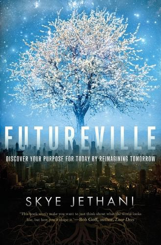 Futureville: Discover Your Purpose for Today by Reimagining Tomorrow (Paperback)