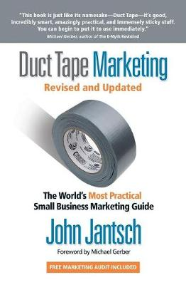 Duct Tape Marketing Revised and Updated: The World's Most Practical Small Business Marketing Guide (Paperback)