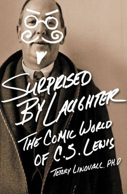 Surprised by Laughter Revised and Updated: The Comic World of C.S. Lewis (Paperback)