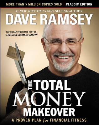 The Total Money Makeover: Classic Edition: A Proven Plan for Financial Fitness (Hardback)