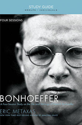 Bonhoeffer Study Guide: The Life and Writings of Dietrich Bonhoeffer (Paperback)