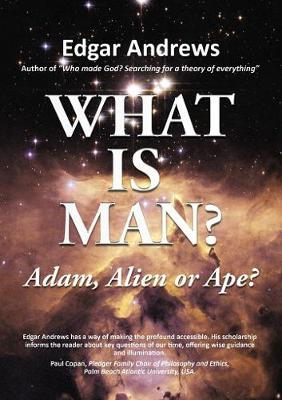 WHAT IS MAN?: Adam, Alien or Ape? (Paperback)