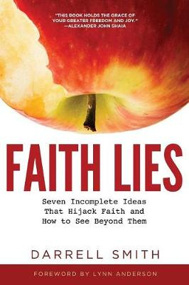 Faith Lies: Seven Incomplete Ideas That Hijack Faith and How to See Beyond Them (Paperback)