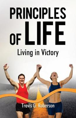 Principles of Life: Living in Victory (Paperback)