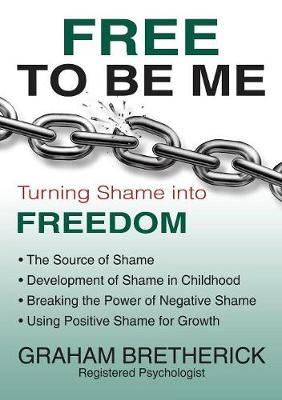 Free To Be Me: Turning Shame Into Freedom (Paperback)