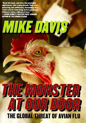 The Monster At Our Door: The Global Threat of Avian Flu (Hardback)