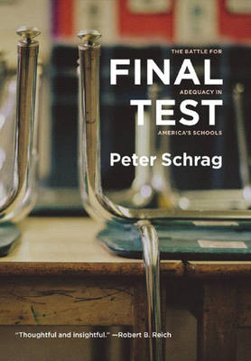 Final Test: The Battle for Adequacy in America's Schools (Paperback)
