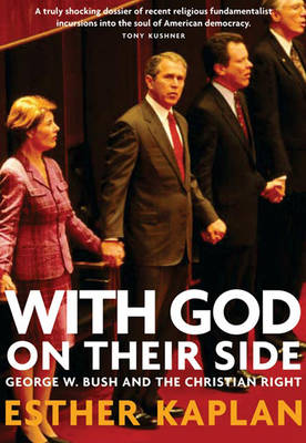 With God On Their Side: George W Bush and the Christian Right (Paperback)