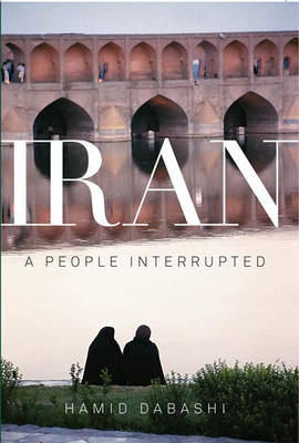 Iran: A People Interrupted (Hardback)
