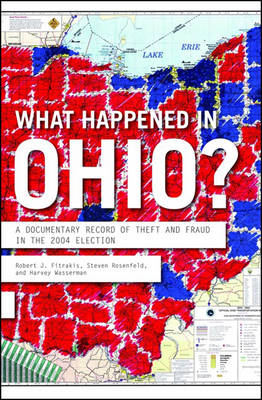 What Happened In Ohio?: A Documentary Record of Theft in the 2004 Election (Paperback)