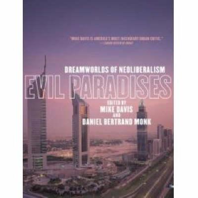Evil Paradises: Dreamworlds of Neoliberalism (Hardback)
