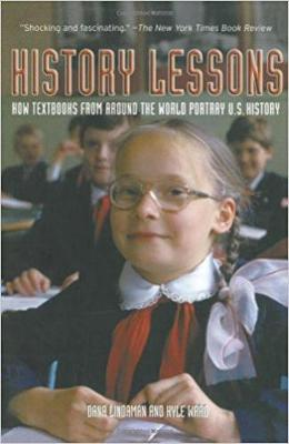 History Lessons: How Textbooks from Around the World Portray US History (Paperback)