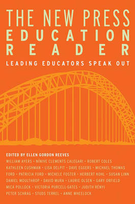 The New Press Education Reader: Leading Educators Speak Out (Paperback)