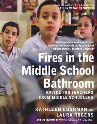 Fires In The Middle School Bathroom: Advice to Teachers from Middle Schoolers (Hardback)