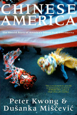 Chinese America: The Untold Story of America's Oldest New Community (Paperback)