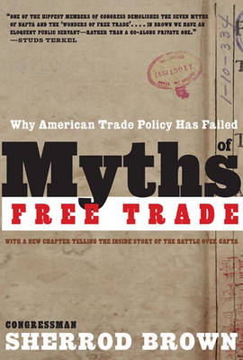 Myths Of Free Trade: Why American Trade Policy Has Failed (Paperback)