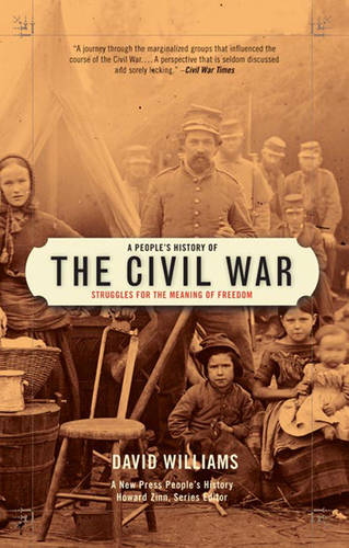 A People's History Of The Civil War: Struggles for the Meaning of Freedom (Paperback)