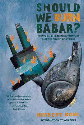Should We Burn Babar?: Essays on Children's Literature and the Power of Stories (Paperback)