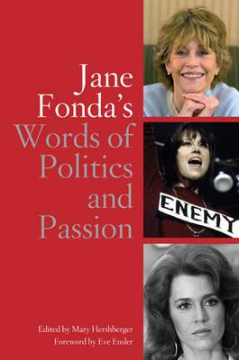Jane Fonda's Words Of Politics And Passion (Hardback)