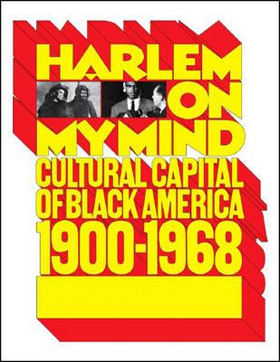Harlem On My Mind: Cultural Capital of Black America, 1900 - 1968 (Paperback)