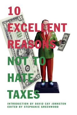 10 Excellent Reasons Not To Hate Taxes (Paperback)