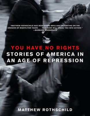 You Have No Rights: Stories of America in an Age of Repression (Paperback)
