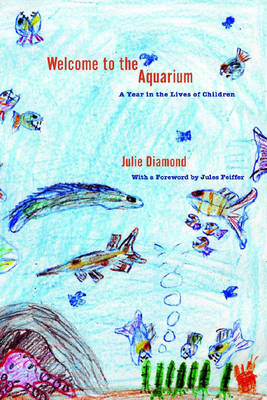 Welcome To The Aquarium: A Year in the Lives of Children (Hardback)