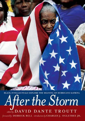 After The Storm: Black Intellectuals Explore the Meaning of Hurricane Katrina (Paperback)
